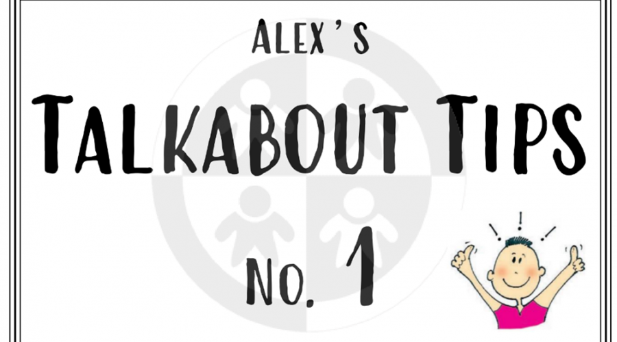 Alex's Talkabout Tips… No 1 – Making sense of social skills…