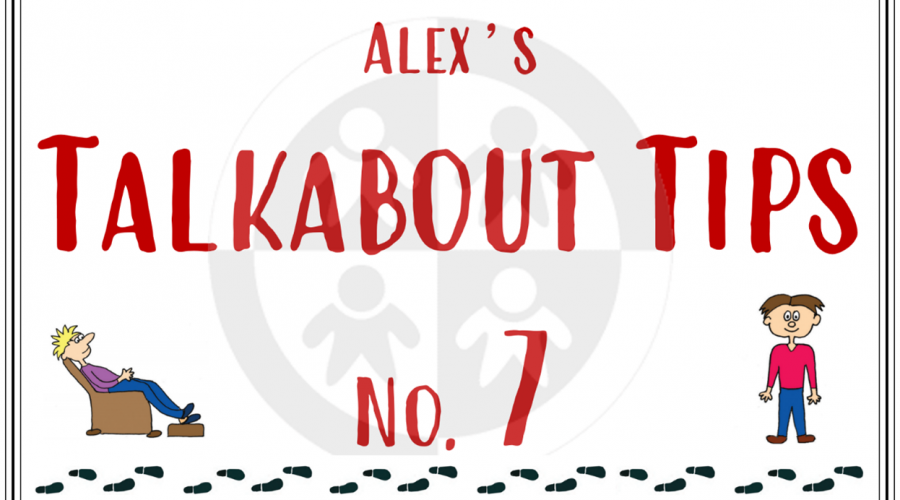 Alex's Talkabout Tips… No 7 – Body Language 3…